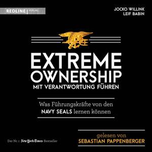 Extreme Ownership - Mit Verantwortung führen (Was Führungskräfte von den Navy Seals lernen können) Audiobook