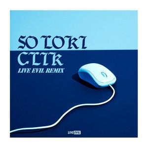 Clik (Live Evil Remix)