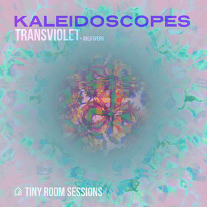 Kaleidoscopes (Tiny Room Sessions)