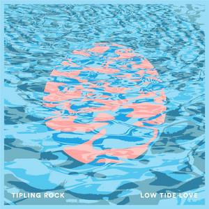 Low Tide Love by Tipling Rock