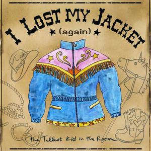 I Lost My Jacket (Again)