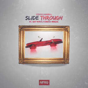Slide Through (feat. Roy Nova & Kartez Marcel)