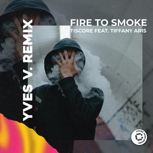 Fire To Smoke (Yves V Remix)