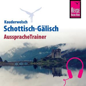 Reise Know-How Kauderwelsch AusspracheTrainer Schottisch-Gälisch Audiobook