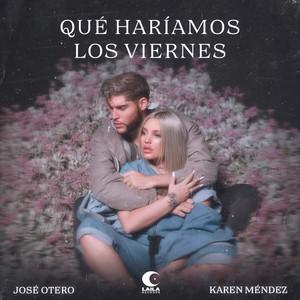 Qué Haríamos Los Viernes by José Otero, Karen Méndez