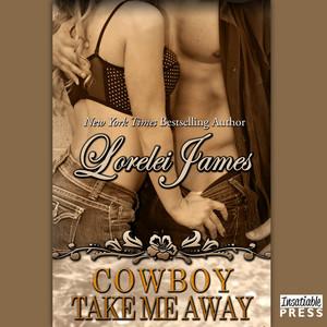 Cowboy Take Me Away - Rough Riders, Book 16 (Unabridged)