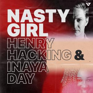 Nasty Girl - David Penn Remix by Henry Hacking, Inaya Day, David Penn