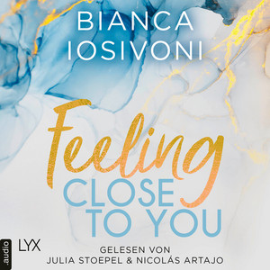 Feeling Close to You - Was auch immer geschieht, Teil 2 (Ungekürzt) Audiobook