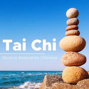 Tai Chi - Música Relaxante Chinesa, a Melhor Música para Meditação e Relax