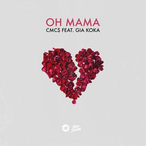 Oh Mama (feat. Gia Koka)