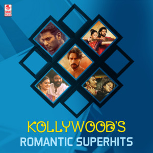 Kollywood's Romantic Superhits