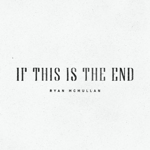 If This Is The End