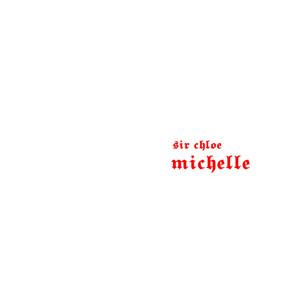 Michelle - Sir Chloe