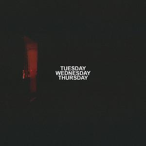Tuesday Wednesday Thursday