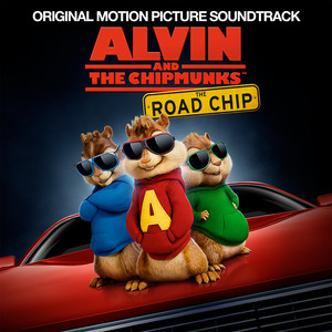 Alvin And The Chipmunks: The Road Chip (Original Motion Picture Soundtrack) album