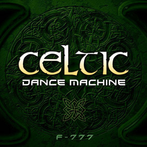 Celtic Dance Machine by F-777