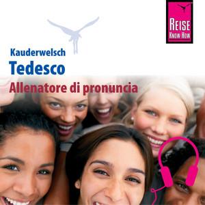 Allenatore di pronuncia Kauderwelsch Tedesco - Parola per parola (Aussprachetrainer Tedesco - Deutsch für Italiener)