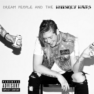 Dream People & the Whiskey Wars