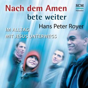 Nach dem Amen bete weiter (Im Alltag mit Jesus unterwegs) Audiobook