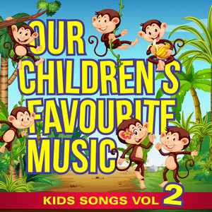 Our Children's Favourite Music – Kids Songs, Vol. 2