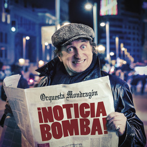 ¡Noticia bomba! - Orquesta Mondragón