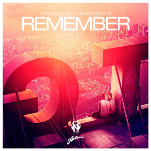 Remember (feat. Kaelyn Behr)