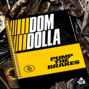 Pump the Brakes by Dom Dolla
