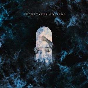 Never Know by Archetypes Collide