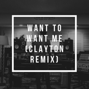 Want to Want Me (Clayton Remix)