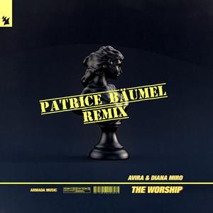The Worship - Patrice Bäumel Remix by AVIRA, Diana Miro, Patrice Bäumel