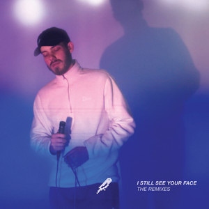 I Still See Your Face - The Remixes