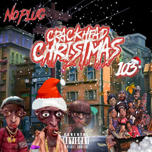 Crackhead Christmas 103