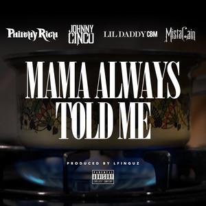 Mama Always Told Me (feat. Johnny Cinco, Lil Daddy CBM, Mista Cain)