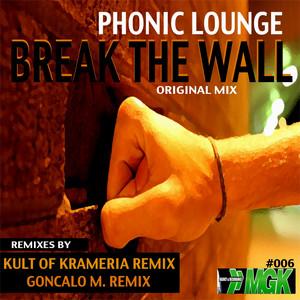 Break The Wall - Original Mix by Phonic Lounge