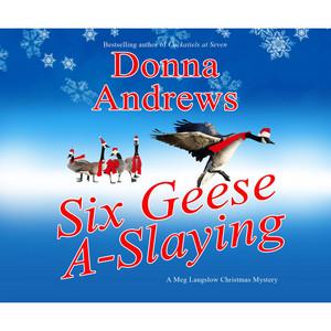 Six Geese A-Slaying - A Meg Langslow Mystery 10 (Unabridged)