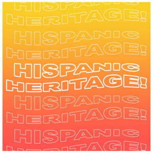Hispanic Heritage!