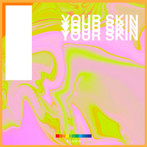 your skin