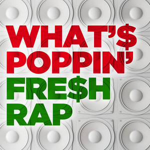 What's Poppin - Fresh Rap