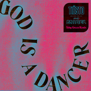 God Is A Dancer (Toby Green Remix)