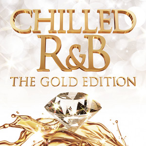 Chilled R&B: The Gold Edition