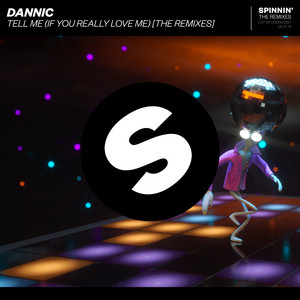 Tell Me (If You Really Love Me) [The Remixes]