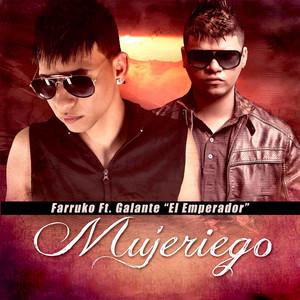 """Mujeriego (feat. Galante """"El Emperador"""")"""