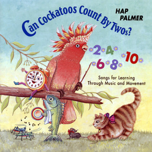 Can Cockatoos Count By Twos? – Songs For Learning Through Music and Movement