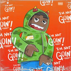 Not Goin'
