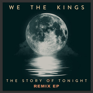 The Story of Tonight - Remix EP