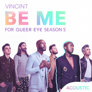 """Be Me (Acoustic) [For """"Queer Eye"""" Season 5]"""