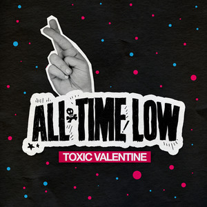 Toxic Valentine by All Time Low