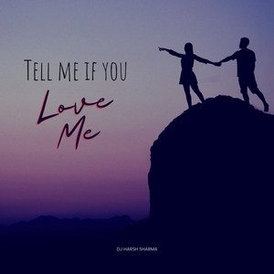 Tell Me If You Love Me
