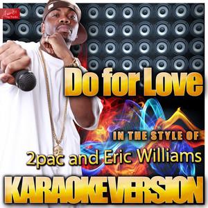 2Pac & Eric Williams – Do For Love (Studio Acapella)