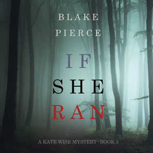 If She Ran (A Kate Wise Mystery—Book 3)